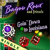 Goin' Down to Louisiana by Bayou Roux