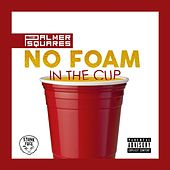 No Foam in the Cup by The Palmer Squares