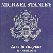 Live In Tangiers (The Acoustic Shows) by Michael Stanley