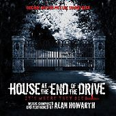 House at the End of the Drive (Original Motion Picture Soundtrack) by Alan Howarth