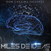 Miles De Ideas by Don Chezina