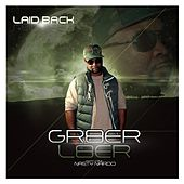 Gr8er L8er (feat. Nasty Nardo) by Laid Back