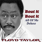 Bout It Bout It: All of Me Deluxe by Floyd Taylor