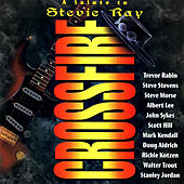 Crossfire - A Salute to Stevie Ray by Various Artists