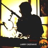 88 Keys by Larry Cazenave