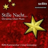 Stille Nacht... Weihnachtliche Chormusik by Various Artists