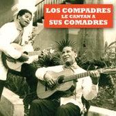 Los Compadres Le Cantan a Sus Comadres - Ep by Los Compadres