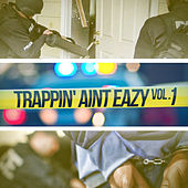 Trappin Aint Eazy Vol 1 by Various Artists