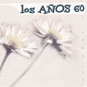 Los Años 60 by Various Artists