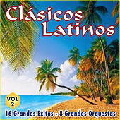 Clásicos Latinos Vol. 2 16 Grandes Exitos 8 Grandes Orquestas by Various Artists