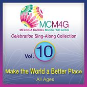 MCM4G, Vol. 10: Make the World a Better Place (All Ages) by Melinda Caroll
