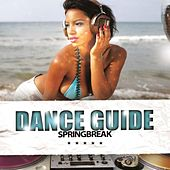Dance Guide Springbreak by Various Artists
