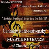Gennady Rozhdestvensky - Masterpieces of Classical Music Remastered, Vol. 21 by Various Artists