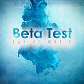 Beta Test by Lab Of Music