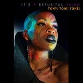 It's a Beautiful Thing by Tony! Toni! Tone!