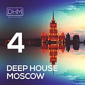Deep House Moscow #4 by Various Artists