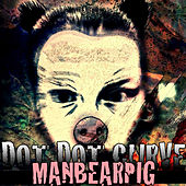 ManBearPig by Dot Dot Curve