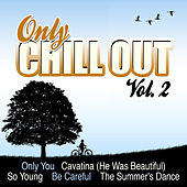 Only Chill out Vol. 2 by Various Artists