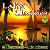 Latin Classics Vol.1 16 Big Successes 8 Big Orchestras by Various Artists