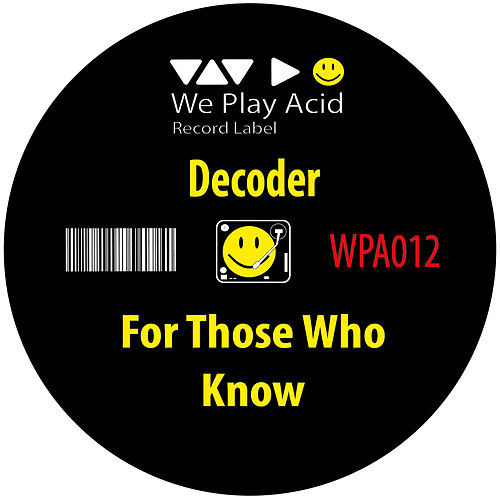 For Those Who Know by Decoder