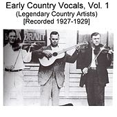 Early Country Vocals, Vol. 1 (Legendary Country Artists) [Recorded 1927-1929] by Various Artists