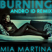 Burning (Andro ID Remix) by Mia Martina