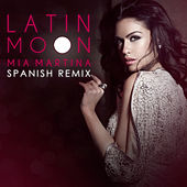 Latin Moon (Spanish Remix) by Mia Martina