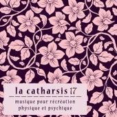 La Catharsis - Dix-Septième Édition by Various Artists