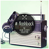Flashback - The House Classics Collection by Various Artists