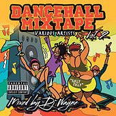 Dancehall Mix Tape, Vol. 2 (Mixed by DJ Wayne) by Various Artists