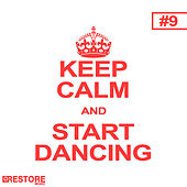 Keep Calm and Start Dancing, Vol. 9 by Various Artists