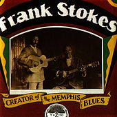 Creator Of The Memphis Blues by Frank Stokes
