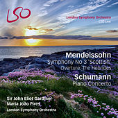 Mendelssohn Symphony No 3 'Scottish', Overture: The Hebrides, & Schumann Piano Concerto von London Symphony Orchestra