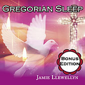 Gregorian Sleep: Bonus Edition by Jamie Llewellyn