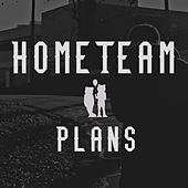 Plans by Home Team