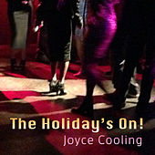 The Holiday's On by Joyce Cooling