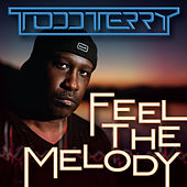 Feel the Melody by Todd Terry