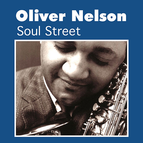 Soul Street by Oliver Nelson