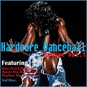Hardcore Dancehall Reggae, Vol. 1 by Various Artists