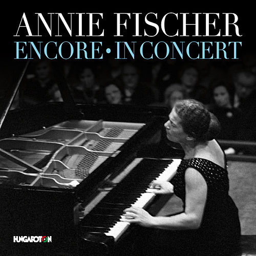 Encore: In Concert (Live) by Annie Fischer