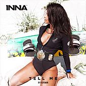 Tell Me by Inna
