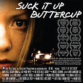 Suck It Up Buttercup Soundtrack by Various Artists
