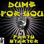 Dumb For You (Tribute to Hoodie Allen) by The Party Starter