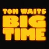 Big Time by Tom Waits