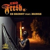 Es brennt (feat. Brings) by Eko Fresh