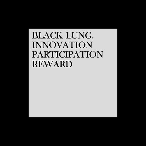 Innovation. Participation. Reward by Black Lung