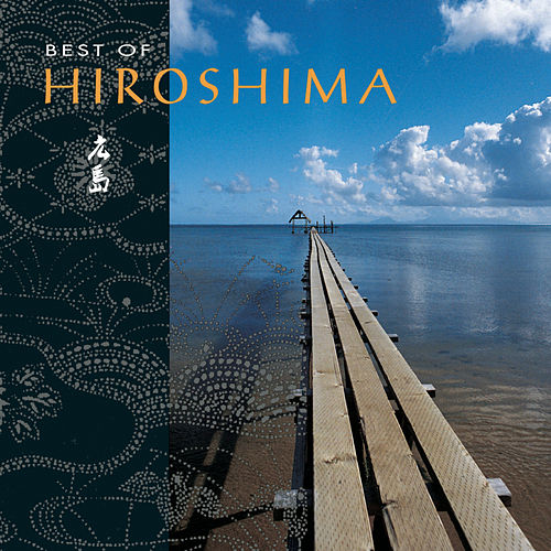 The Best Of Hiroshima by Hiroshima