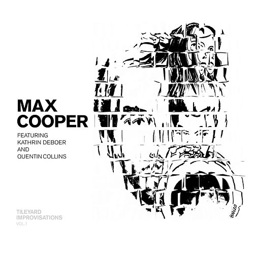 Tileyard Improvisations, Vol. 1 (feat. Kathrin deBoer & Quentin Collins) by Max Cooper