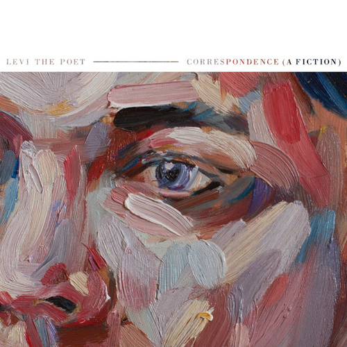 Correspondence (A Fiction) by Levi the Poet