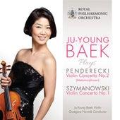 Penderecki: Violin Concerto No. 2, 'Metamorphosen' - Szymanowski: Violin Concerto No. 1 by Ju-young Baek